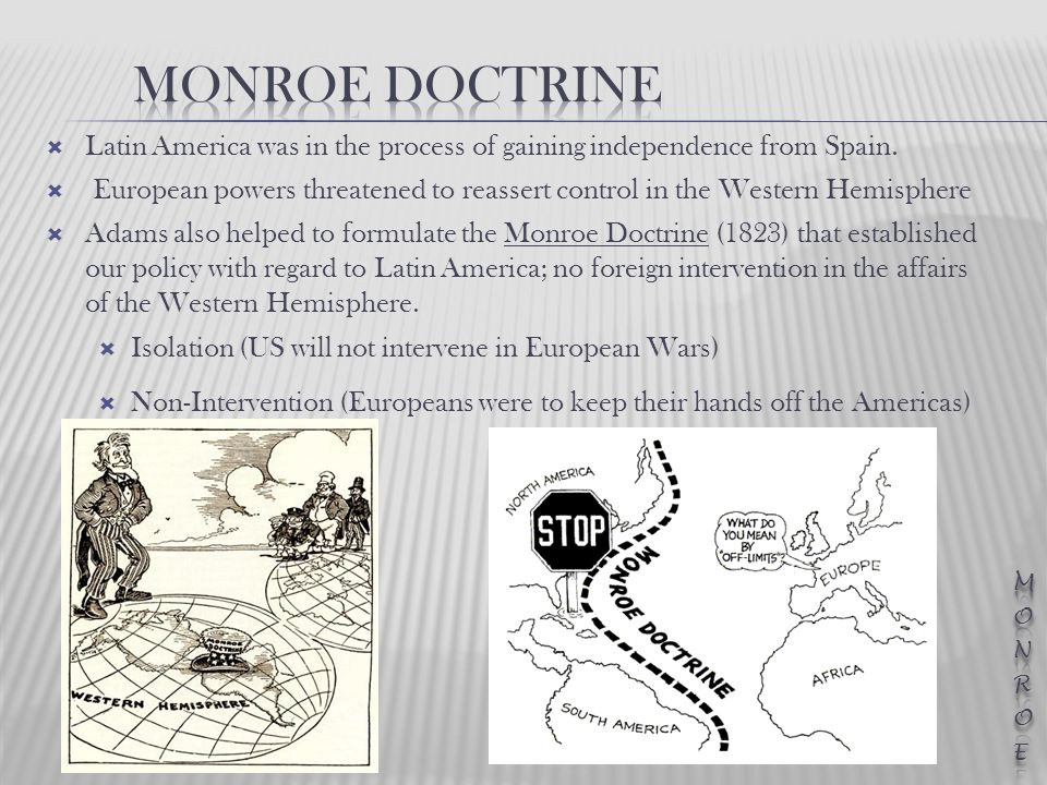  Latin America was in the process of gaining independence from Spain.