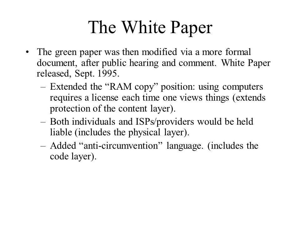 The White Paper The green paper was then modified via a more formal document, after public hearing and comment.