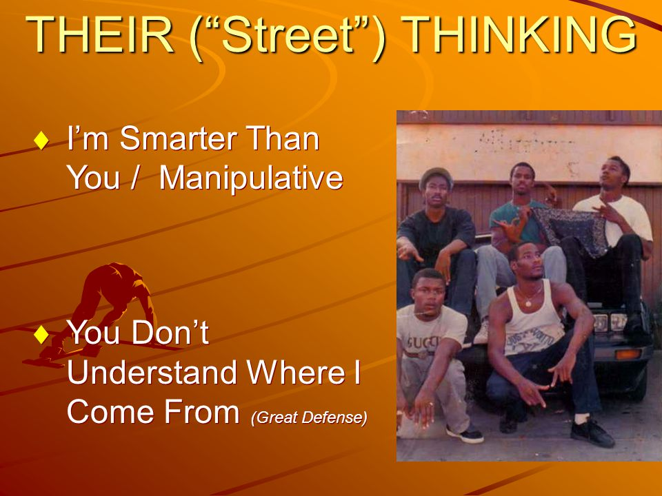 THEIR ( Street ) THINKING  I'm Smarter Than You / Manipulative  You Don't Understand Where I Come From (Great Defense)  I'm Smarter Than You / Manipulative  You Don't Understand Where I Come From (Great Defense)