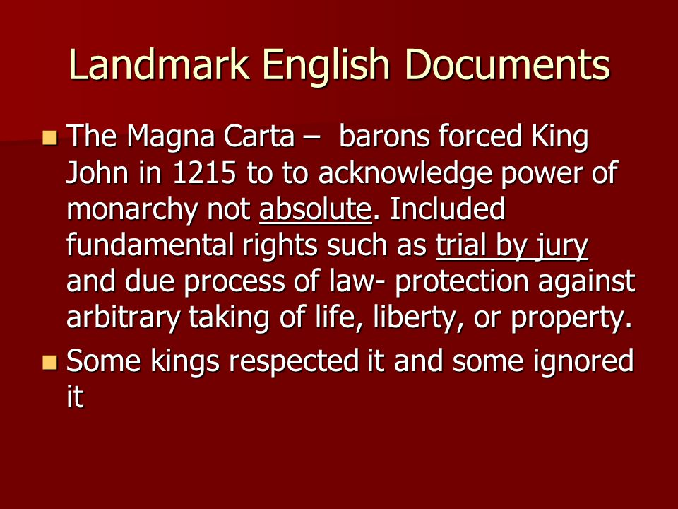 The Petition of Right – Parliament (representative body with the power to make laws) had slowly grown in influence in the 400 years since the Magna Carta.
