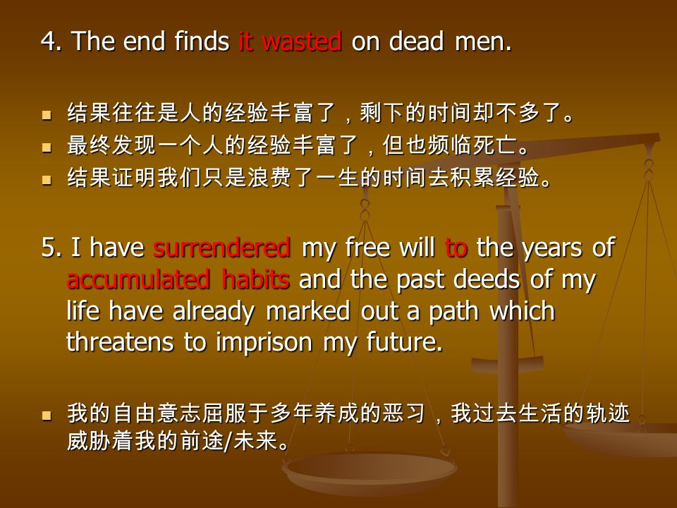 4.The end finds it wasted on dead men.