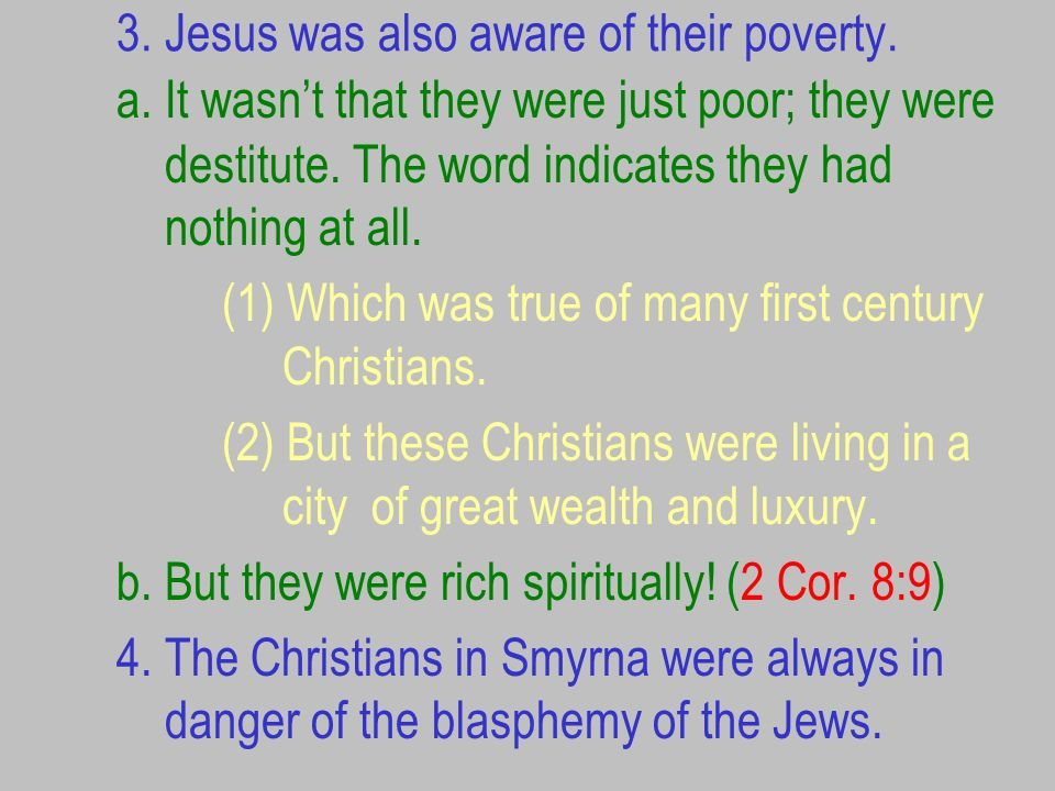 3. Jesus was also aware of their poverty. a.