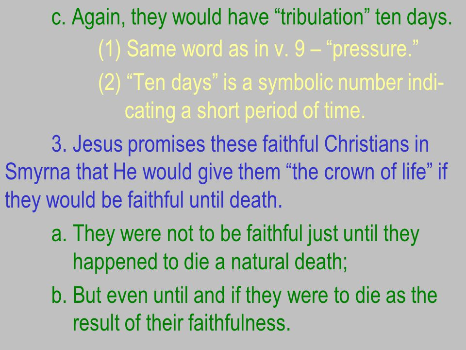 c. Again, they would have tribulation ten days.