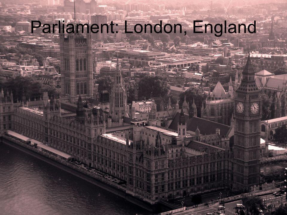 Parliament: London, England