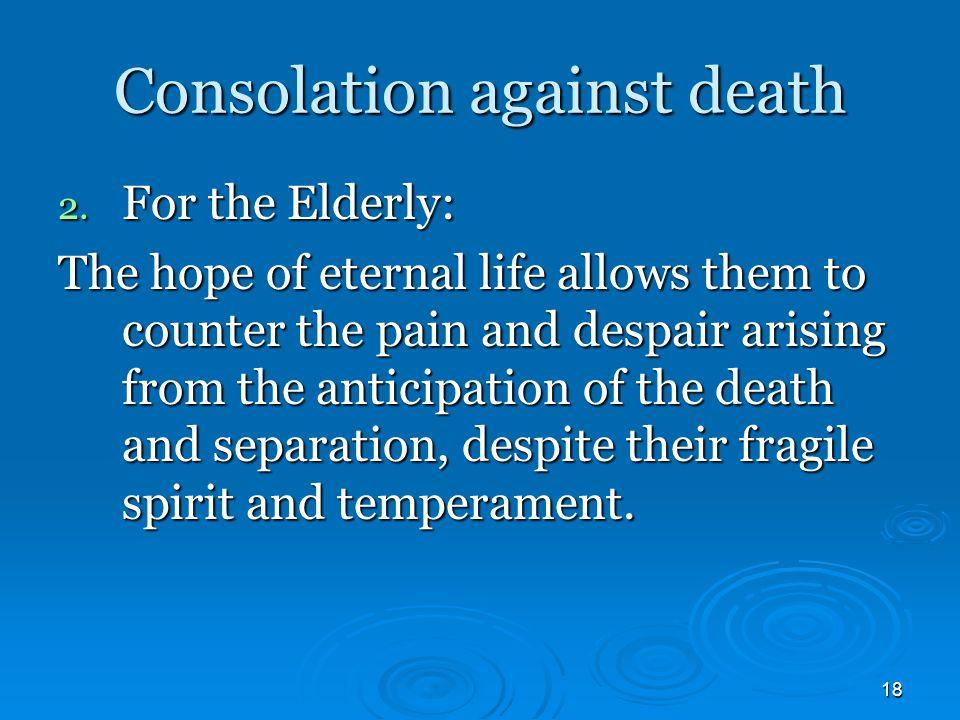 18 Consolation against death 2.