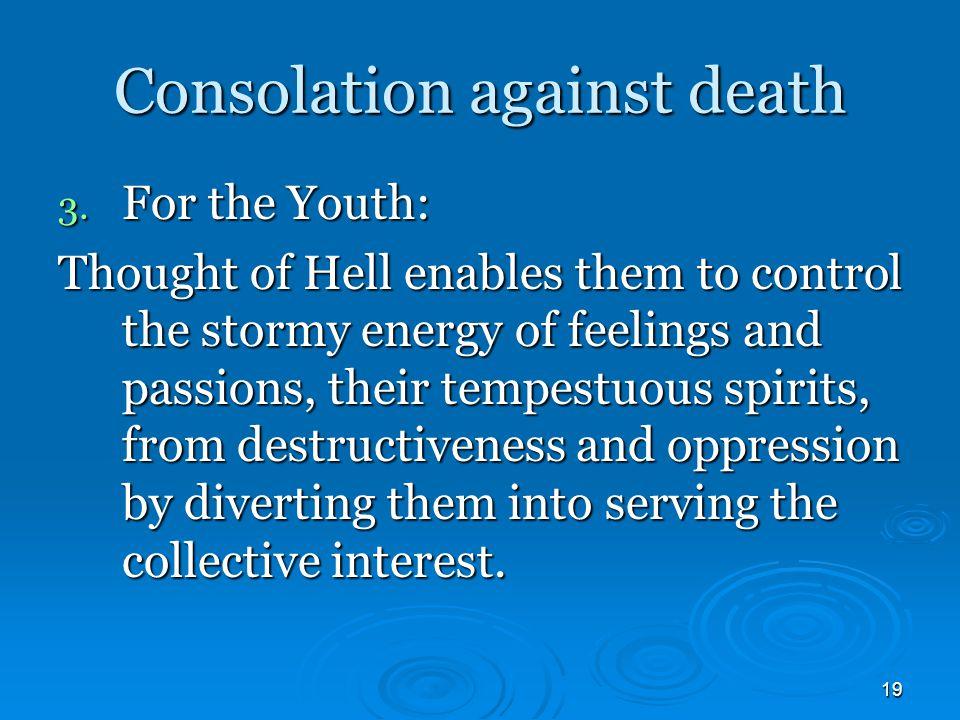 19 Consolation against death 3.