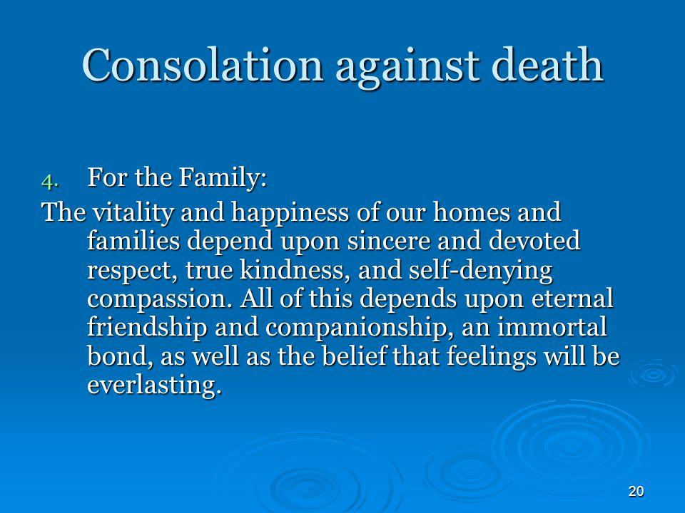 20 Consolation against death 4.