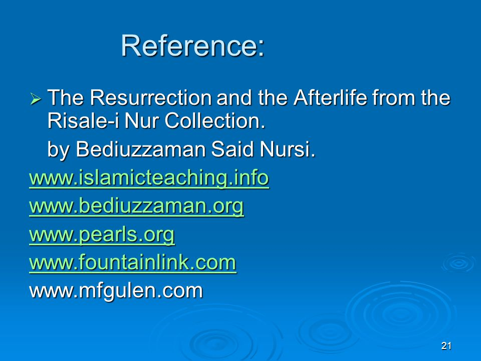 21 Reference:  The Resurrection and the Afterlife from the Risale-i Nur Collection.
