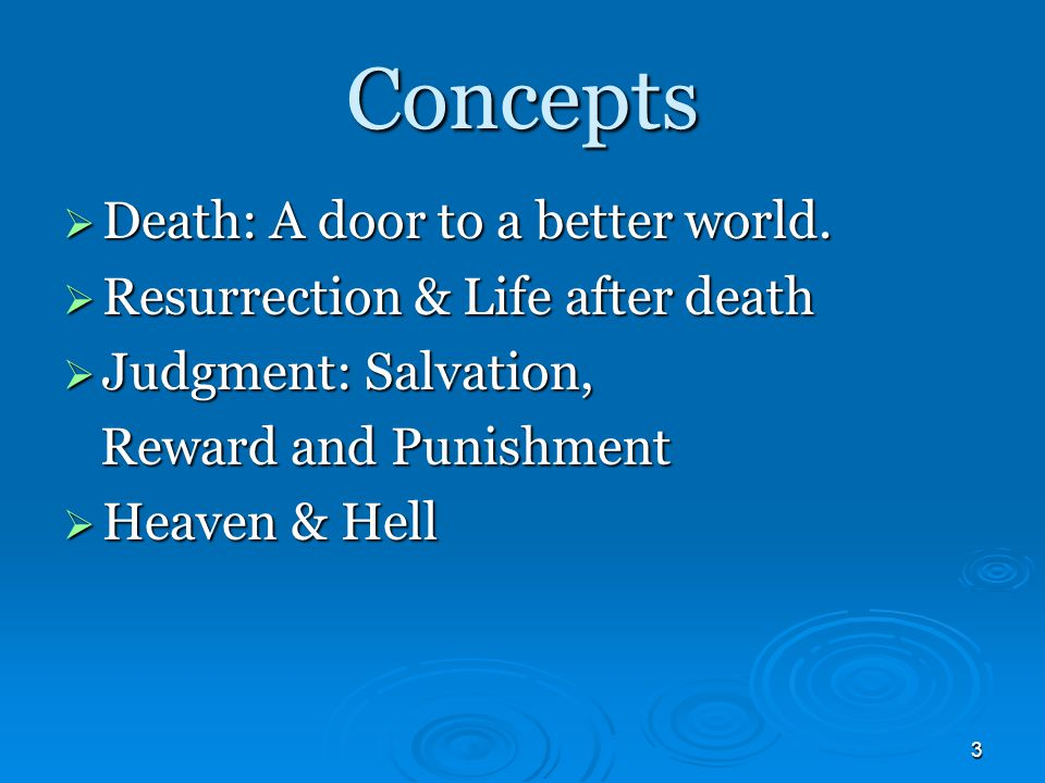 3 Concepts  Death: A door to a better world.