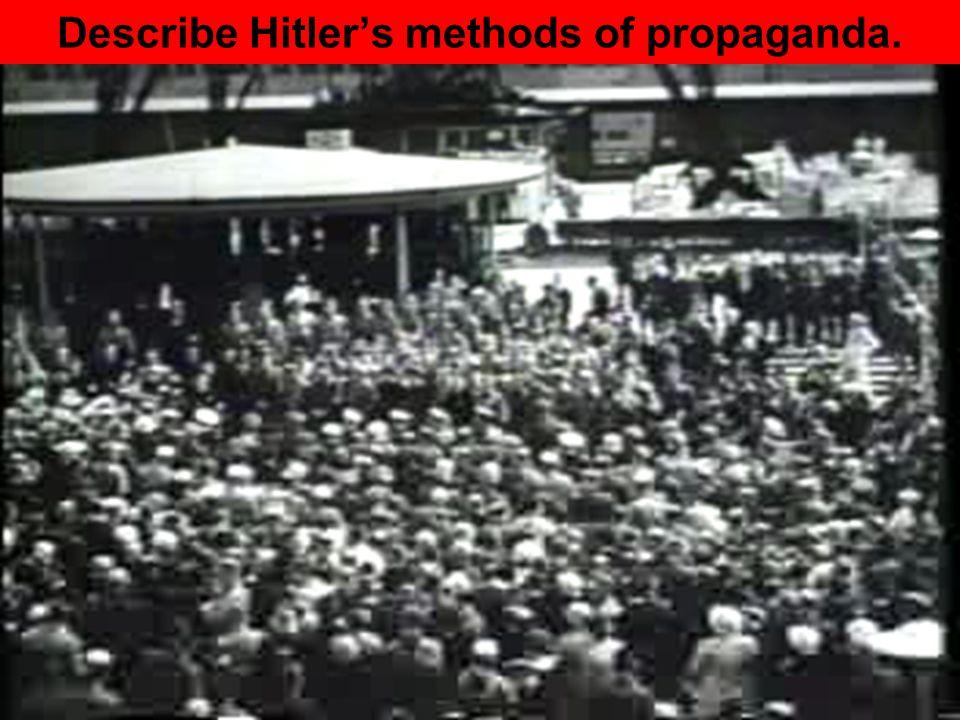 Describe Hitler's methods of propaganda.