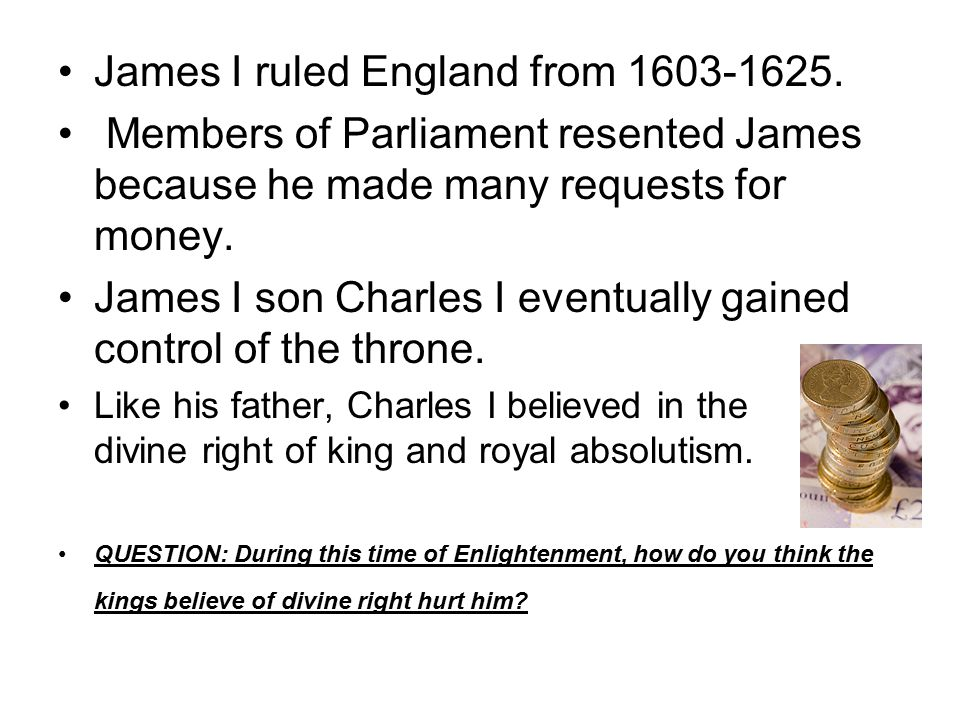James I ruled England from 1603-1625.