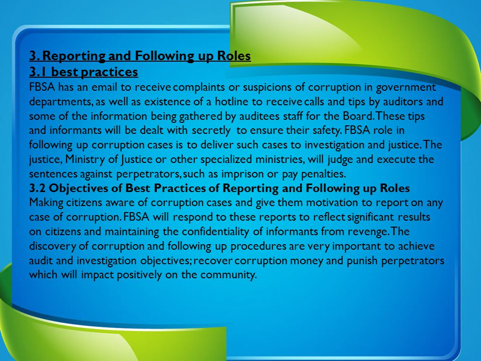 3. Reporting and Following up Roles 3.1 best practices FBSA has an email to receive complaints or suspicions of corruption in government departments,