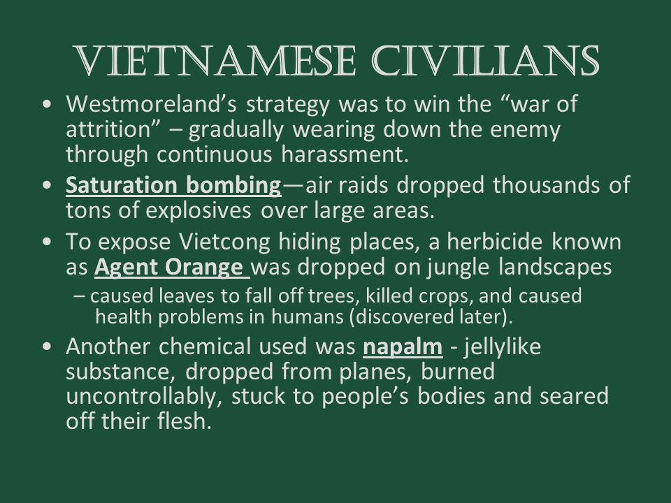 """Vietnamese civilians Westmoreland's strategy was to win the """"war of attrition"""" – gradually wearing down the enemy through continuous harassment. Satur"""