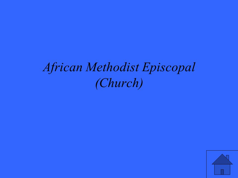 African Methodist Episcopal (Church)
