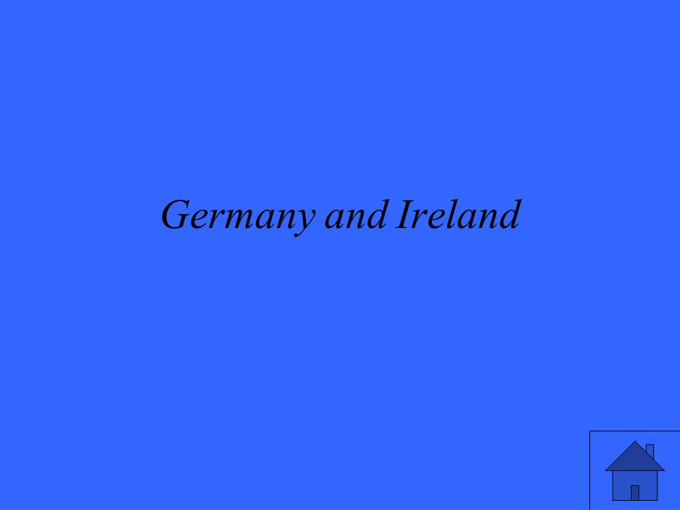 Germany and Ireland