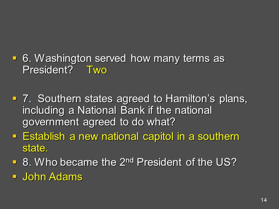  6.Washington served how many terms as President.