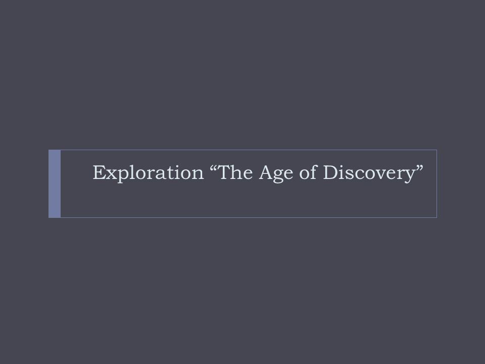 Exploration The Age of Discovery