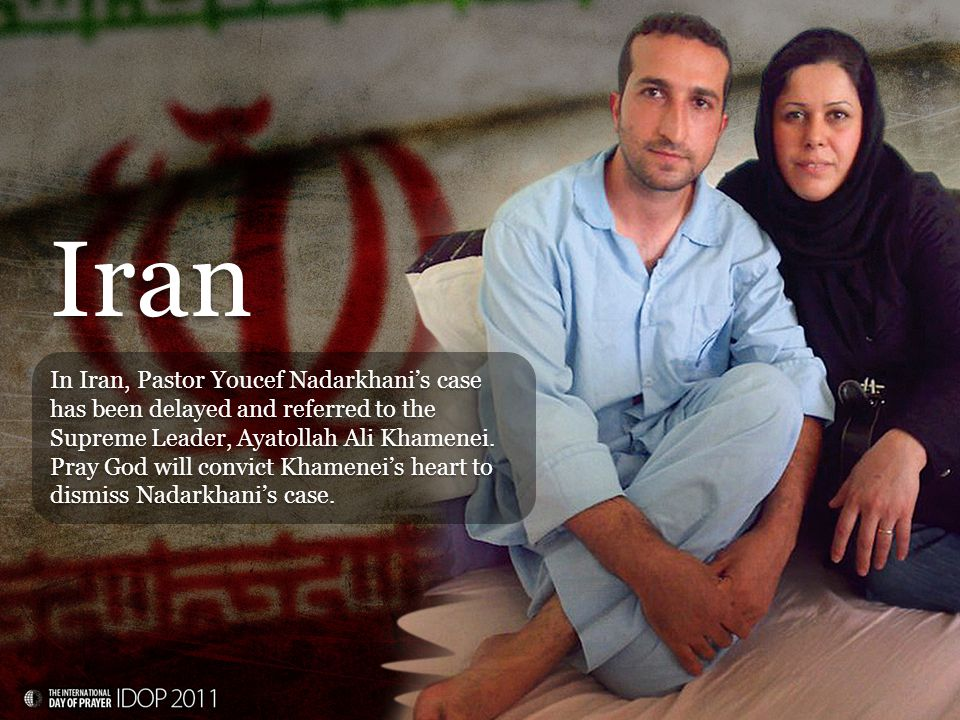 In Iran, Pastor Youcef Nadarkhani's case has been delayed and referred to the Supreme Leader, Ayatollah Ali Khamenei.
