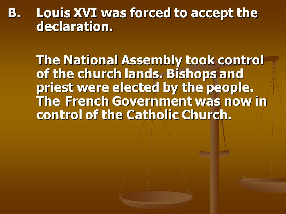SECTION 2 The French Revolution Constitution of 1791 Limited the power of the King Divided the gov't into three branches (sound familiar?) Tax-paying males elected members to a Legislative Assembly Louis XVI agreed....