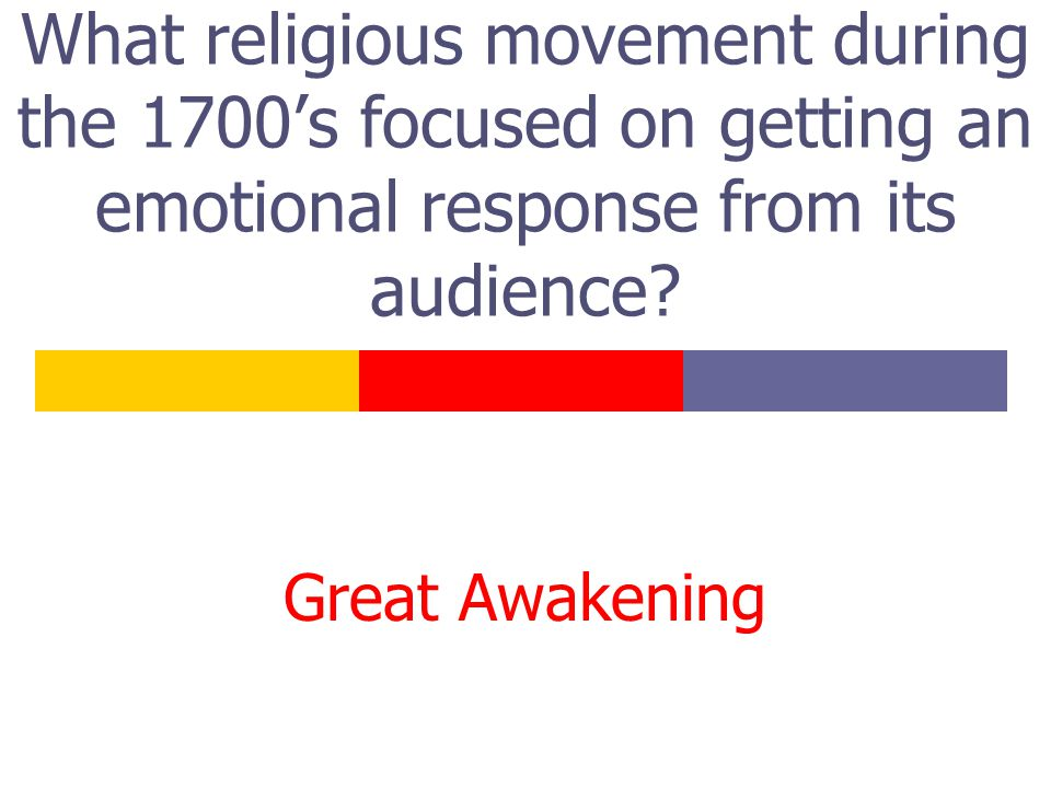 What religious movement during the 1700's focused on getting an emotional response from its audience.