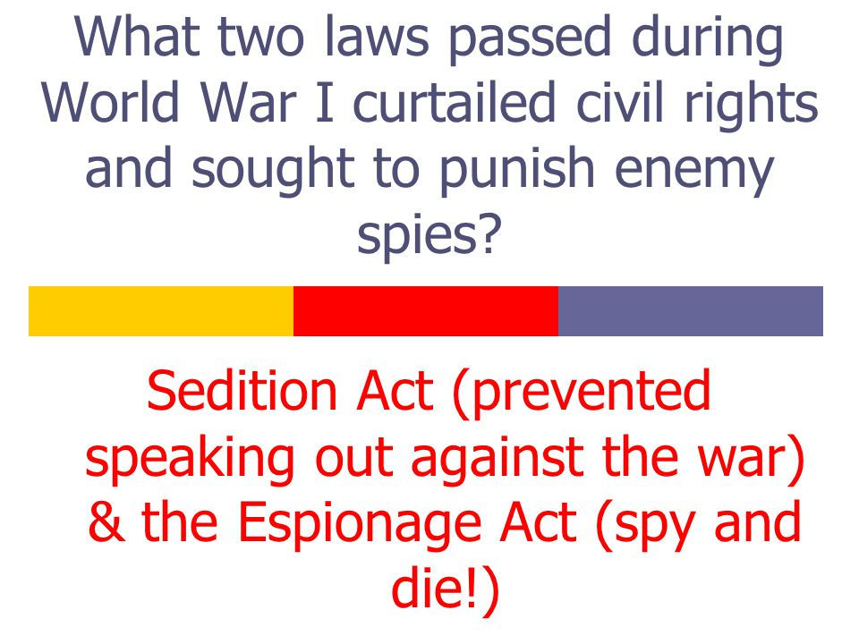 What two laws passed during World War I curtailed civil rights and sought to punish enemy spies.