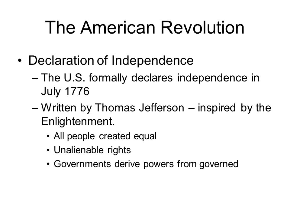 The American Revolution Declaration of Independence –The U.S.