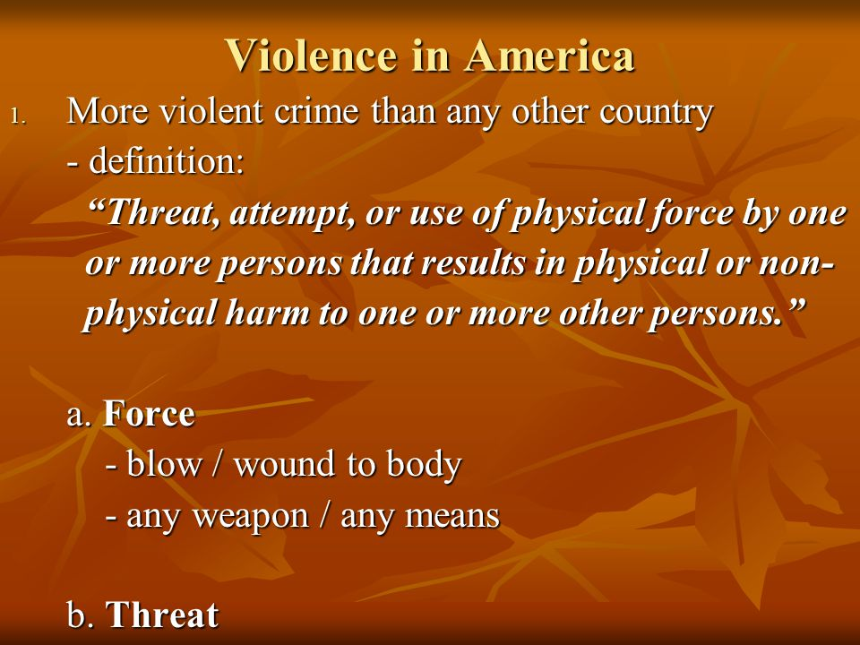 Violence, cont.- means to accomplish - means to accomplish c.