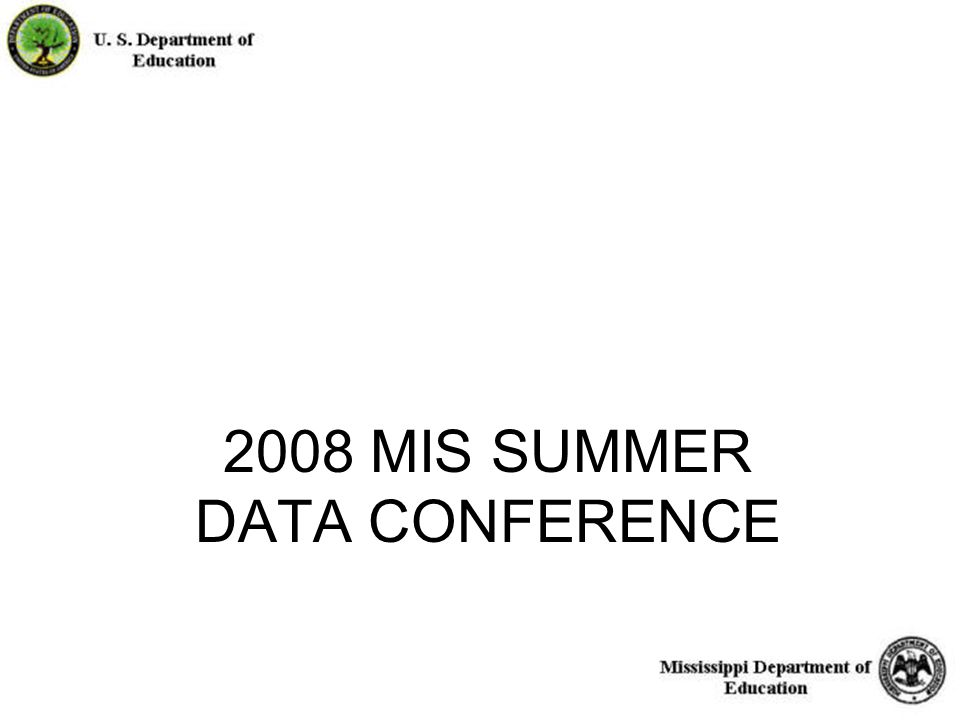 1 2008 MIS SUMMER DATA CONFERENCE