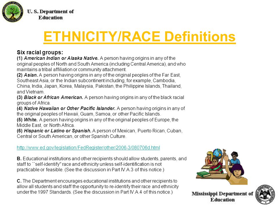 ETHNICITY/RACE Definitions Six racial groups: (1) American Indian or Alaska Native.