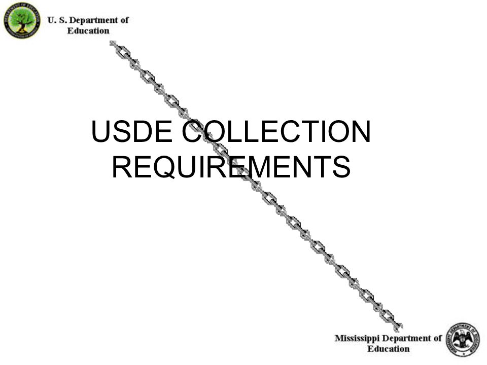 3 USDE COLLECTION REQUIREMENTS