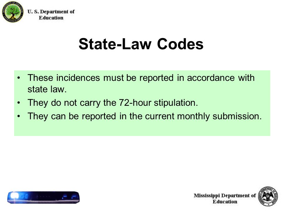 31 State-Law Codes These incidences must be reported in accordance with state law.