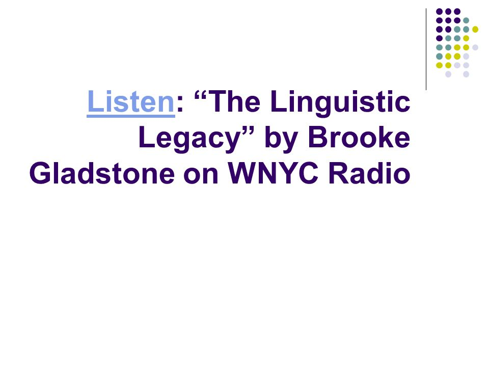 "ListenListen: ""The Linguistic Legacy"" by Brooke Gladstone on WNYC Radio"
