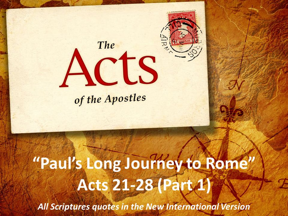 Paul's Long Journey to Rome Acts 21-28 Introduction The Apostle Paul and his ministry partners planted and strengthened many churches during his 3 missionary journeys throughout Asia Minor and Europe.