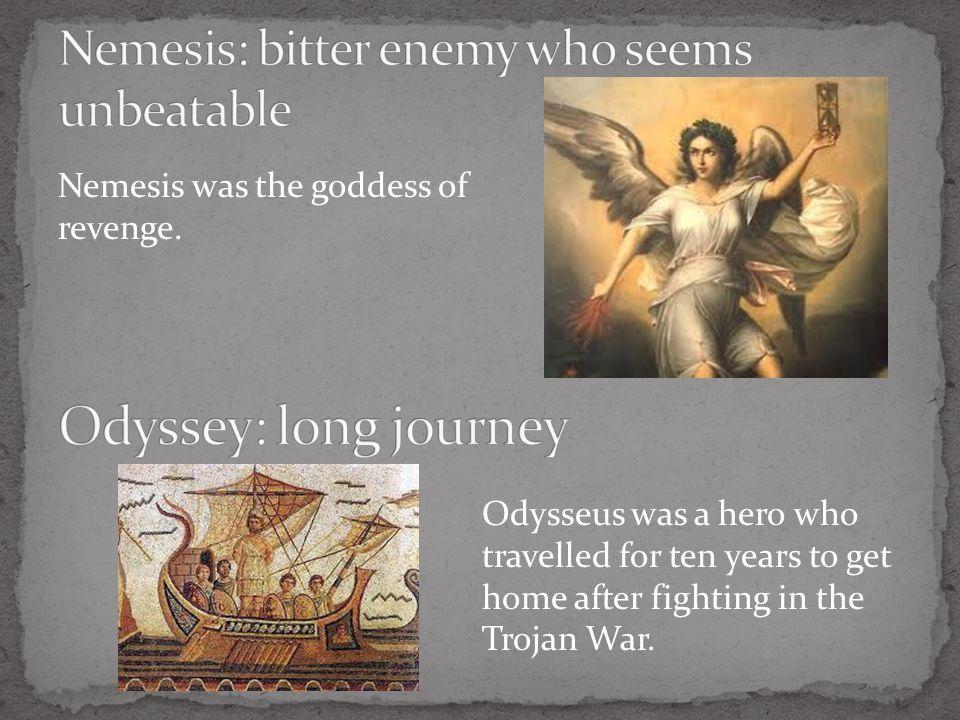 Nemesis was the goddess of revenge.