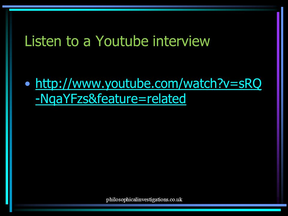 Listen to a Youtube interview http://www.youtube.com/watch?v=sRQ -NqaYFzs&feature=relatedhttp://www.youtube.com/watch?v=sRQ -NqaYFzs&feature=related p