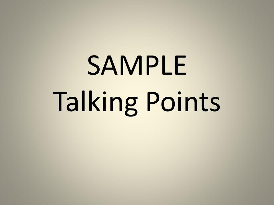 SAMPLE Talking Points