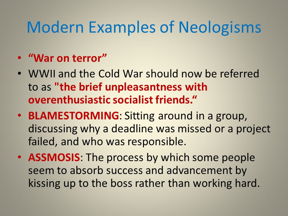 "Modern Examples of Neologisms ""War on terror"" WWII and the Cold War should now be referred to as"
