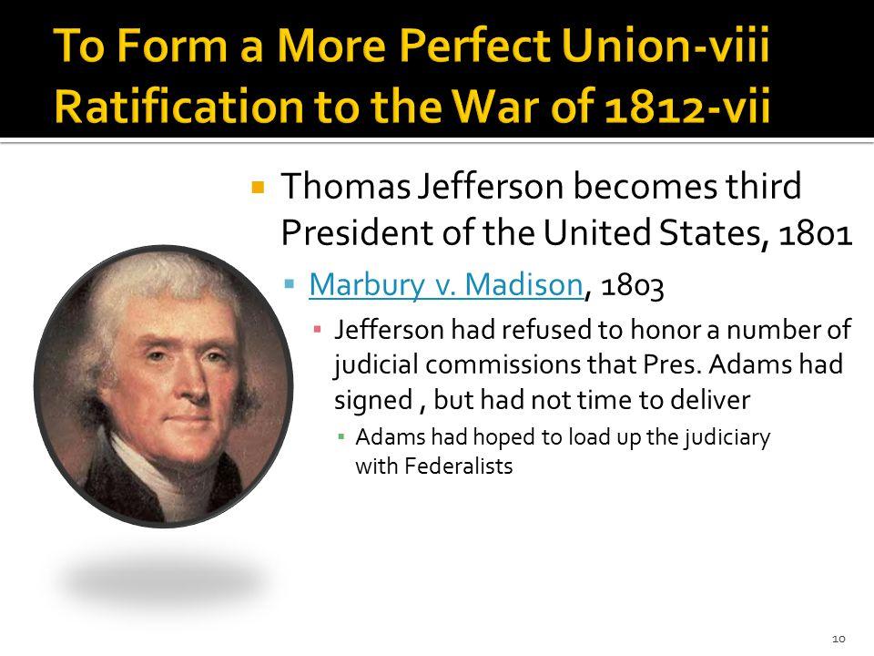  Thomas Jefferson becomes third President of the United States, 1801  Marbury v.