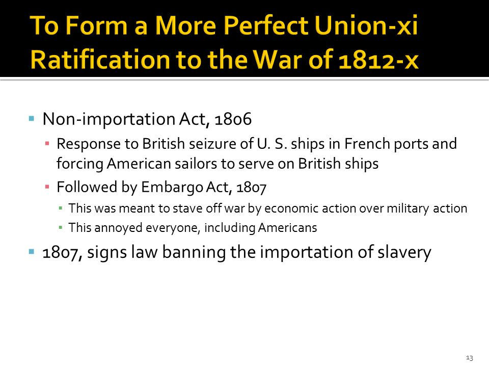  Non-importation Act, 1806 ▪ Response to British seizure of U.