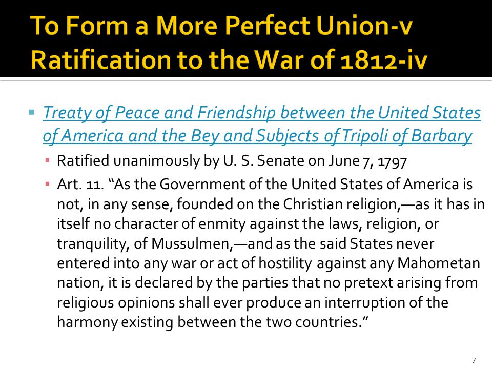  Treaty of Peace and Friendship between the United States of America and the Bey and Subjects of Tripoli of Barbary Treaty of Peace and Friendship between the United States of America and the Bey and Subjects of Tripoli of Barbary ▪ Ratified unanimously by U.