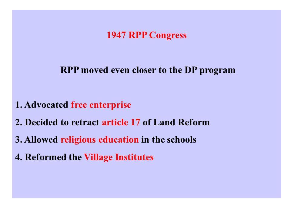 1947 RPP Congress RPP moved even closer to the DP program 1.