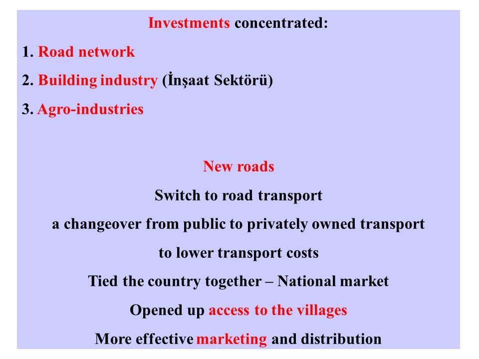 Investments concentrated: 1. Road network 2. Building industry (İnşaat Sektörü) 3.