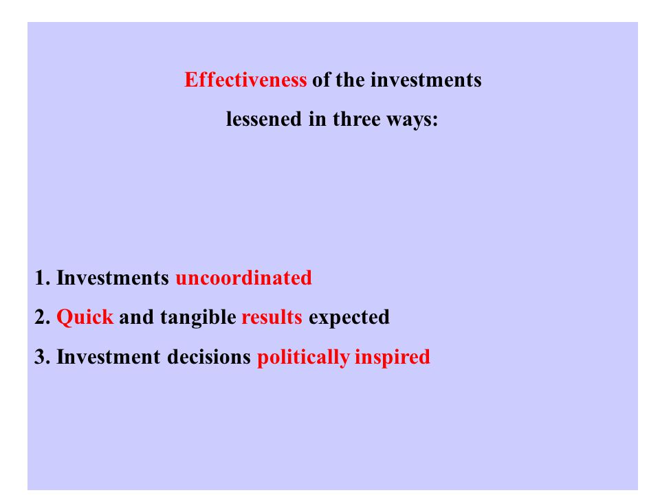 Effectiveness of the investments lessened in three ways: 1.