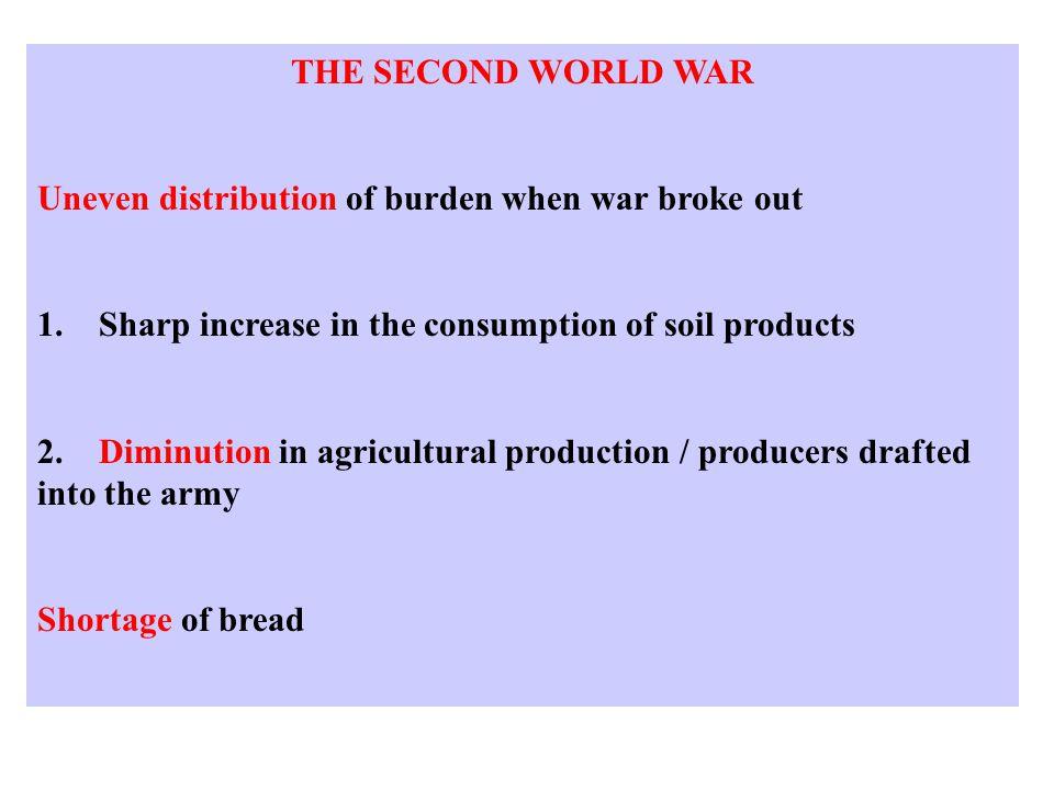 THE SECOND WORLD WAR Uneven distribution of burden when war broke out 1.