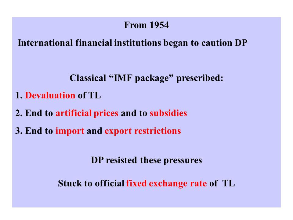 From 1954 International financial institutions began to caution DP Classical IMF package prescribed: 1.