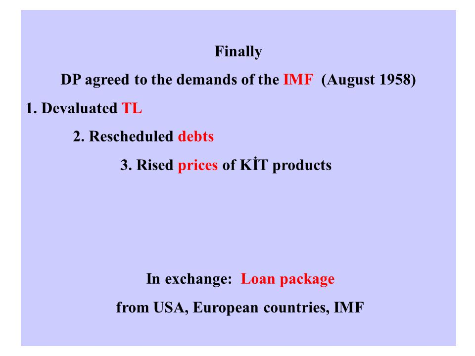 Finally DP agreed to the demands of the IMF (August 1958) 1.
