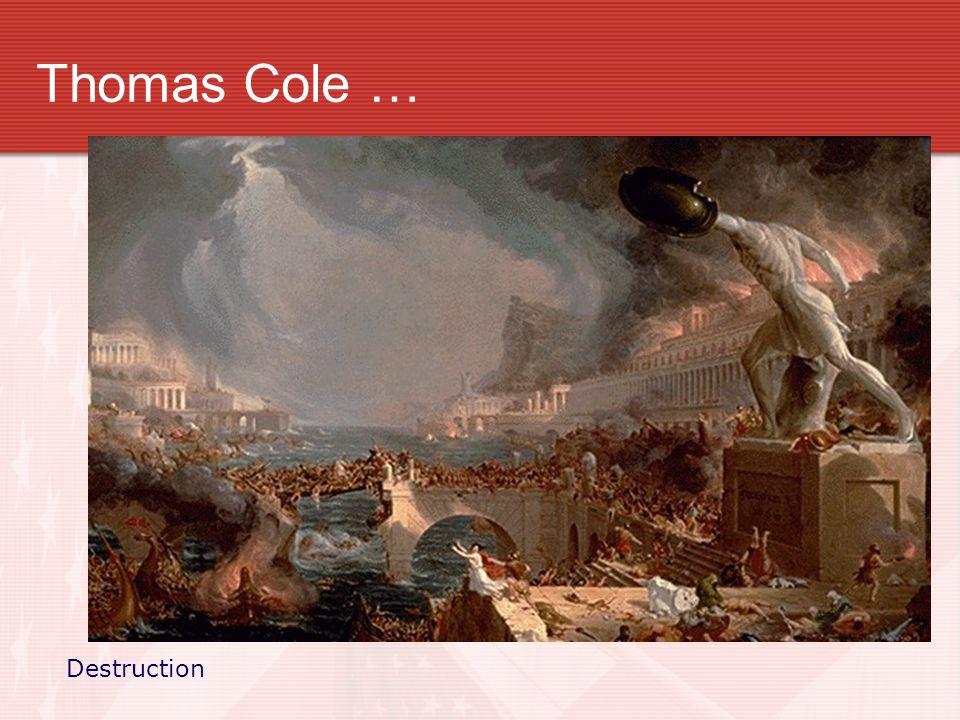 Thomas Cole … Destruction