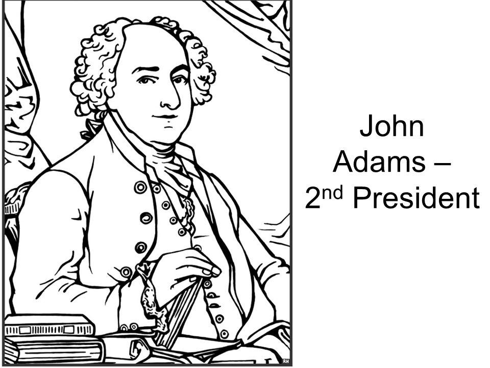 John Adams – 2 nd President