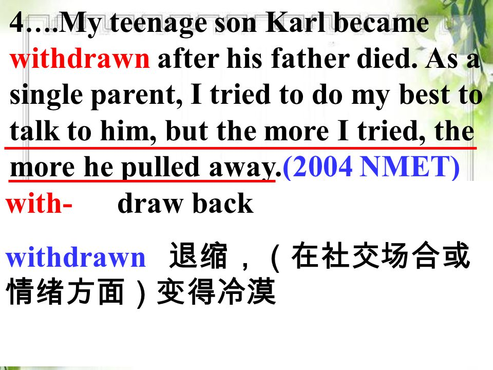 4 …. My teenage son Karl became withdrawn after his father died.