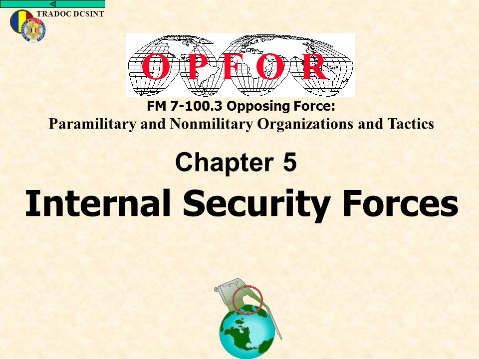 FM 7-100.3 Opposing Force: Paramilitary and Nonmilitary Organizations and Tactics Chapter 5 Internal Security Forces
